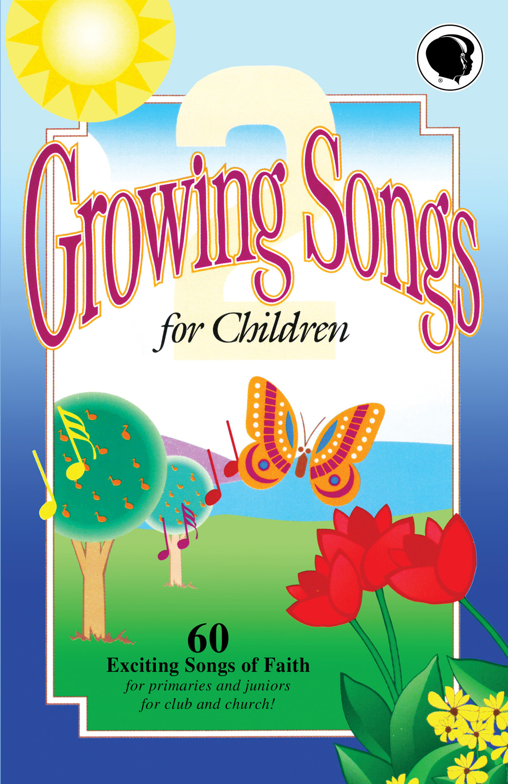 Growing Songs 2 Songbook Child Evangelism Fellowship Of
