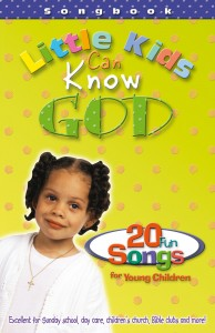 Little_Kids_Can_Know_God_Songbook