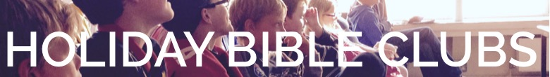 Holiday Bible Clubs