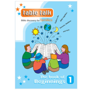 Table Talk 1 The Book Of Beginnings